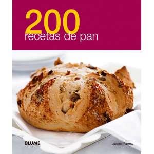 200 recetas de pan (para panificadora)